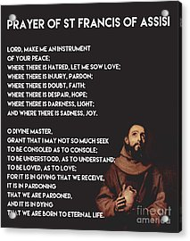 Prayer Of St Francis Assisi Acrylic Print by Celestial Images