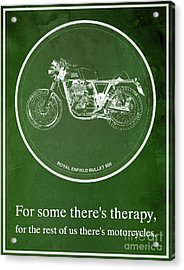 Royal Enfield Bullet 500 And Motorcycle Quote Acrylic Print by Pablo Franchi