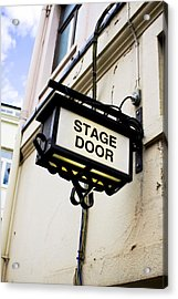 Stage Door Sign Acrylic Print by Tom Gowanlock