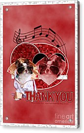 Thank You - Thank You Very Much Acrylic Print by Renae Laughner