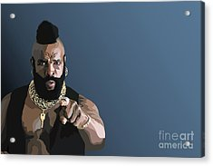 107. Pity The Fool Acrylic Print by Tam Hazlewood