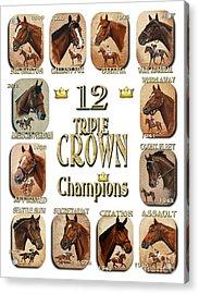 12 Triple Crown Champions Acrylic Print by Pat DeLong