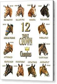 12 Triple Crown Winners Acrylic Print by Pat DeLong