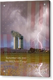 911 We Will Never Forget Acrylic Print by James BO  Insogna