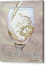 A Day Without Wine - Chardonnay Acrylic Print by Jennifer  Donald