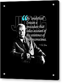 A Quote From Carl Gustav Jung Quote #40 Of 50 Available Acrylic Print by Garaga Designs