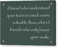 A Valuable Friend - Inspirational Quote Poster Acrylic Print by Celestial Images