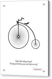 Albert Einstein Quote - Life Is Riding Like A Bicycle ...  Acrylic Print by Aged Pixel