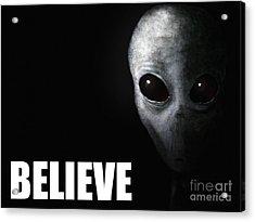 Alien Grey - Believe Acrylic Print by Pixel Chimp
