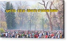 April 20th - University Of Colorado Boulder Acrylic Print by James BO  Insogna