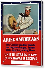 Arise Americans Join The Navy  Acrylic Print by War Is Hell Store