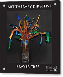 Art Therapy Directive  Prayer Tree Acrylic Print by Anne Cameron Cutri