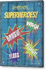 Attention Superheroes Acrylic Print by Debbie DeWitt