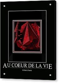 Au Coeur De La Vie Acrylic Print by Karo Evans