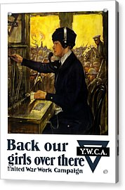 Back Our Girls Over There Acrylic Print by War Is Hell Store