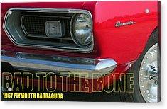 Bad To The Bone Acrylic Print by Richard Rizzo