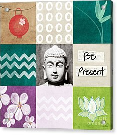 Be Present Acrylic Print by Linda Woods