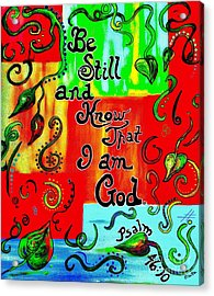 Be Still And Know Acrylic Print by Eloise Schneider