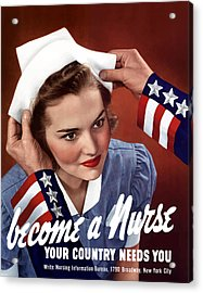 Become A Nurse -- Ww2 Poster Acrylic Print by War Is Hell Store