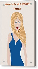 Blondes To Die Out In 200 Years Acrylic Print by Frank Tschakert