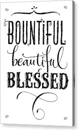 Bounul, Beauul, Blessed Lettering - Ai Acrylic Print by Gillham Studios