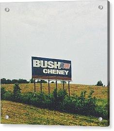 Bush Cheney 2011 Acrylic Print by Dylan Murphy