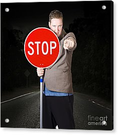 Business Man Holding Road Stop Sign Acrylic Print by Jorgo Photography - Wall Art Gallery