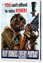 Buy Bonds Every Payday Acrylic Print by War Is Hell Store