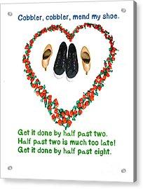 Cobbler, Cobbler, Mend My Shoe Acrylic Print by Humorous Quotes