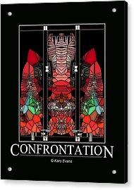 Confrontation Acrylic Print by Karo Evans