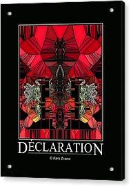 Declaration Acrylic Print by Karo Evans
