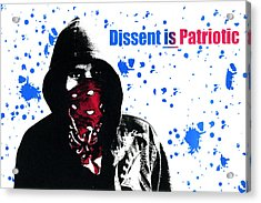 Dissent Is Patriotic Acrylic Print by Jeffery Ball