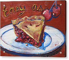 Easy As Pie Acrylic Print by Tilly Strauss