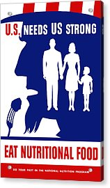 Uncle Sam - Eat Nutritional Food Acrylic Print by War Is Hell Store