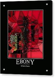Ebony Acrylic Print by Karo Evans