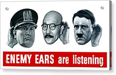 Enemy Ears Are Listening Acrylic Print by War Is Hell Store
