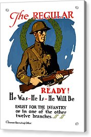 The Regular - Enlist For The Infantry Acrylic Print by War Is Hell Store
