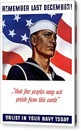 Enlist In Your Navy Today - Ww2 Acrylic Print by War Is Hell Store