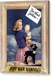 For Their Future Buy War Bonds Acrylic Print by War Is Hell Store