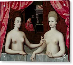 Gabrielle Destrees And Her Sister The Duchess Of Villars Acrylic Print by Fontainebleau School