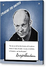 General Eisenhower Speaking For America Acrylic Print by War Is Hell Store