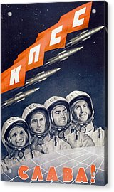 Glory To The Cpsu - Soviet Space Propaganda  Acrylic Print by War Is Hell Store