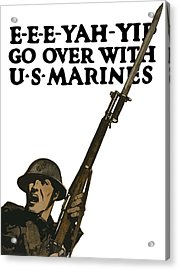 Go Over With Us Marines Acrylic Print by War Is Hell Store