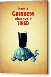 Guinness When You're Tired Acrylic Print by Mark Rogan