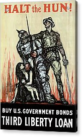 Halt The Hun - Ww1 Acrylic Print by War Is Hell Store