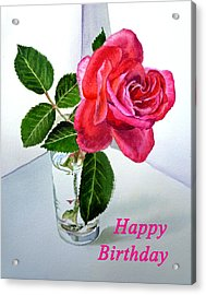 Happy Birthday Card Rose  Acrylic Print by Irina Sztukowski