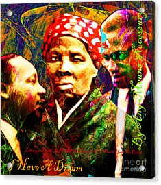 Harriet Tubman Martin Luther King Jr Malcolm X 20160421 Sq Text Acrylic Print by Wingsdomain Art and Photography