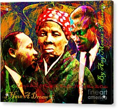 Harriet Tubman Martin Luther King Jr Malcolm X 20160421 Text Acrylic Print by Wingsdomain Art and Photography