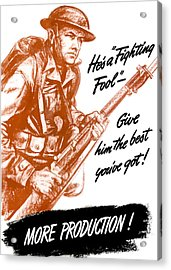 He's A Fighting Fool - More Production Acrylic Print by War Is Hell Store