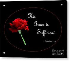 His Grace Is Sufficient Acrylic Print by Eloise Schneider
